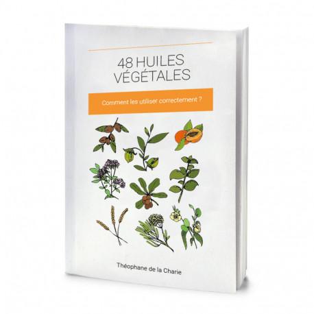 48 huiles végétales - Comment les utiliser correctement ?