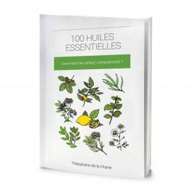 100 huiles essentielles - Comment les utiliser correctement ?